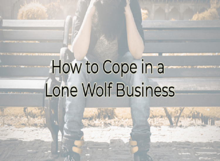 How to Cope in a Lone Wolf Business