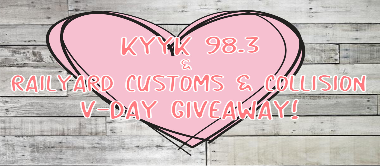 KYYK 98.3 & Railyard Customs & Collision V-Day Giveaway!