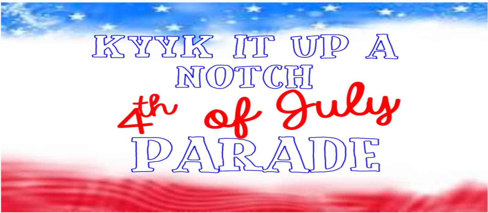KYYK It Up a Notch Parade!