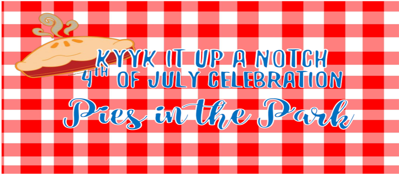 KYYK It Up a Notch: Pies in the Park!