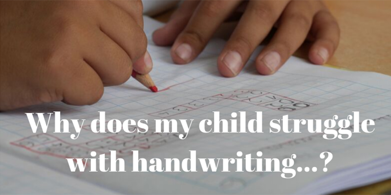 Why Does My Child Struggle With Handwriting?