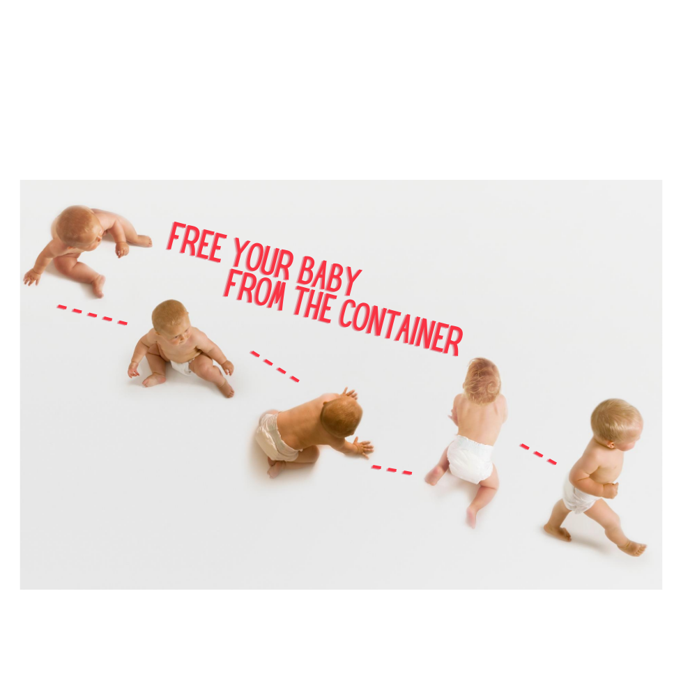 Free Your Baby from the Container