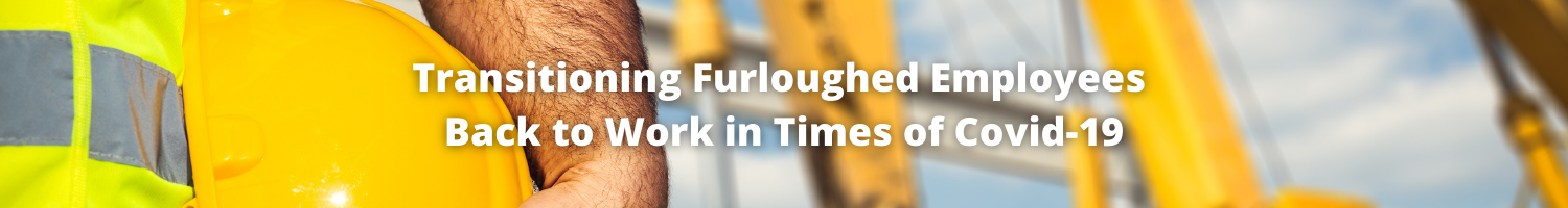 Transitioning Furloughed Employees Back to Work in Times of Covid-19